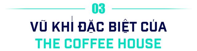 Chủ tịch The Coffee House: Muốn có lãi chúng tôi chỉ cần tăng trưởng chậm lại, nhưng làm thế để trả lời câu hỏi gì? – Ảnh 10.